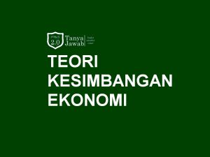 Teori Keseimbangan Ekonomi - Teori Supply and Demand