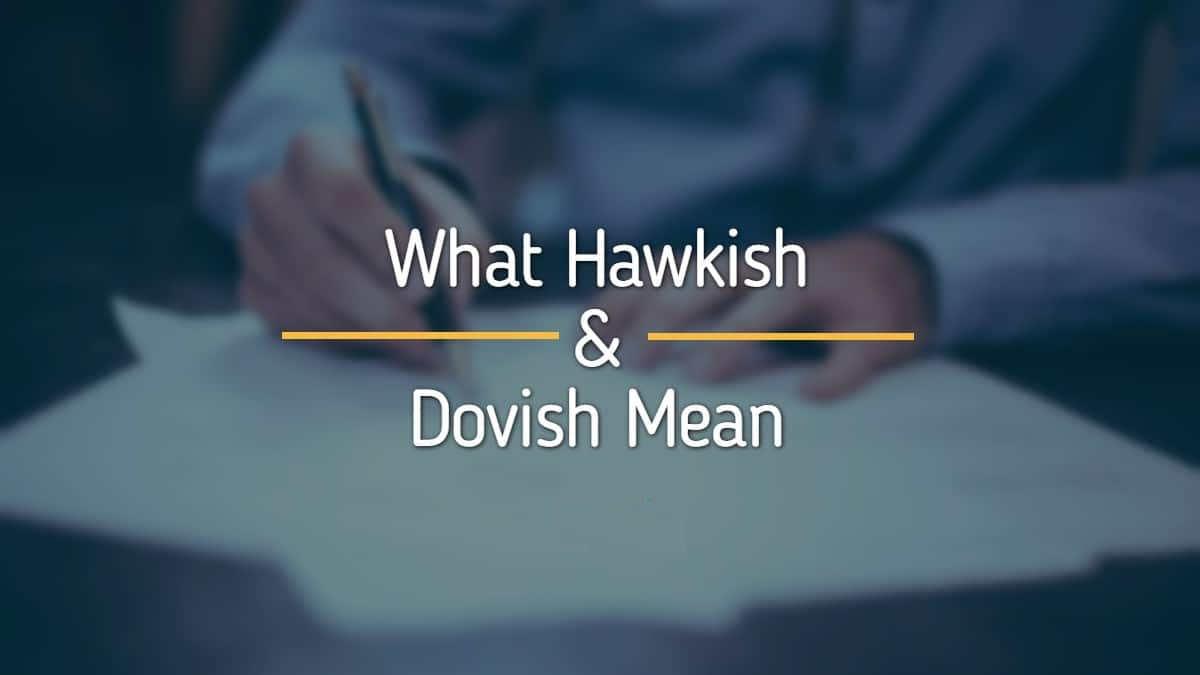 Pengertian Hawkish dan Dovish